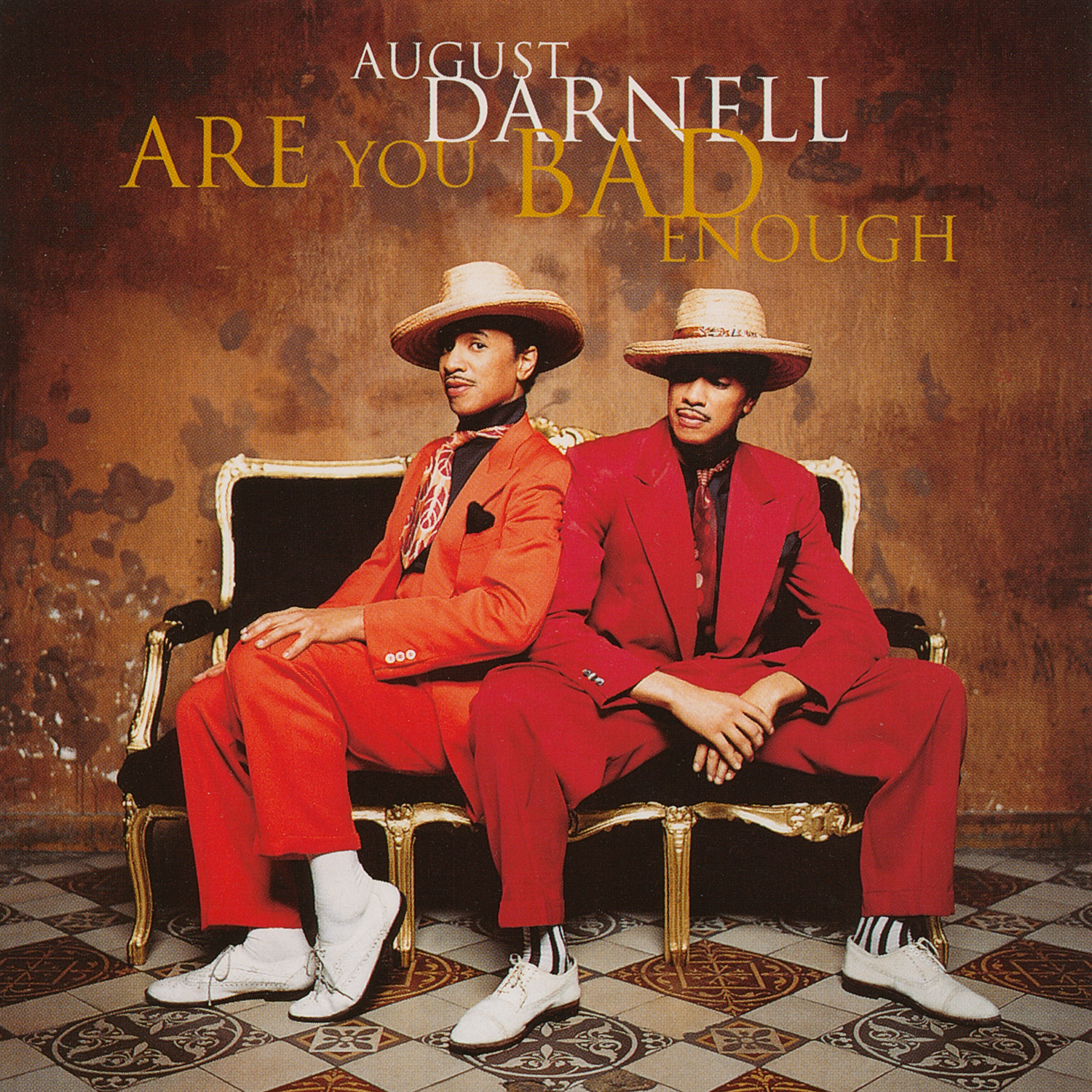 August Darnell / Are you bad enough ?