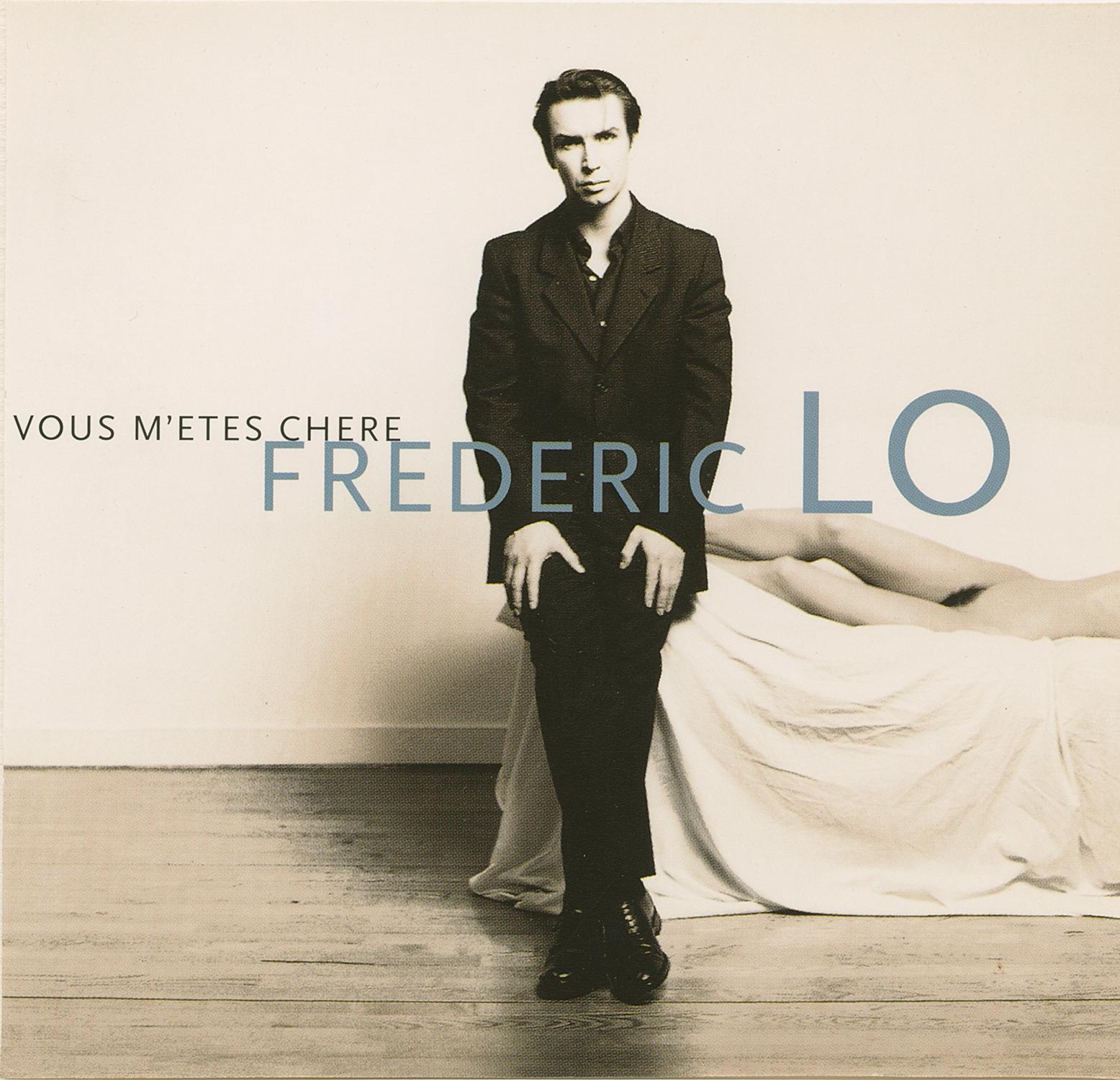 Frédéric Lo / Vous m'êtes chère