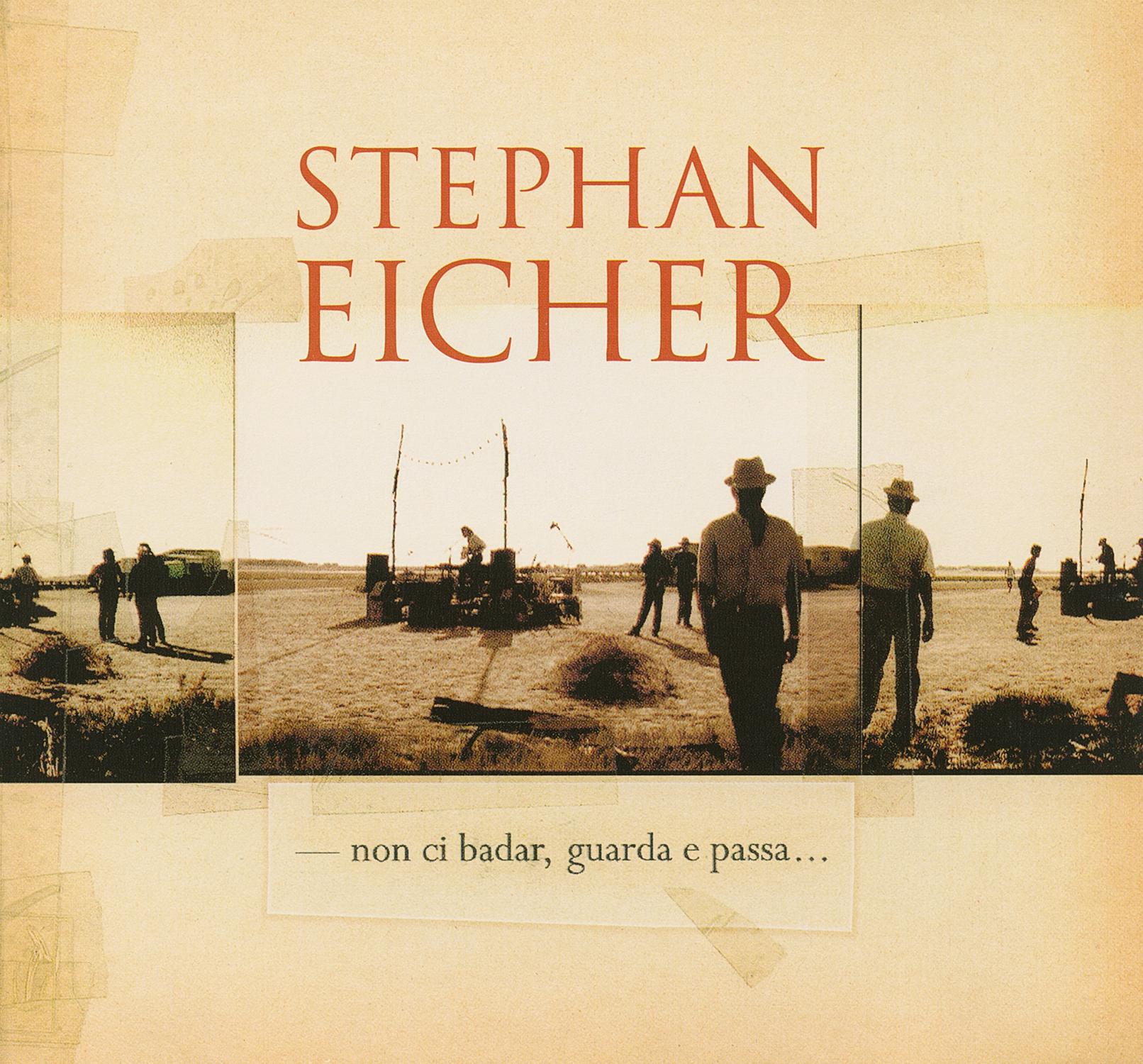 Stephan Eicher / Non ci badar, Guarda e passa